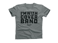 I'm with the cover band - Roadie Merch - T-Shirt