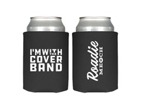 I'm with the cover band - Roadie Merch - Koozie