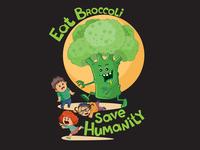 Eat Broccoli Save Humanity