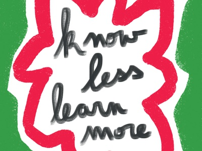 Know less, Learn more