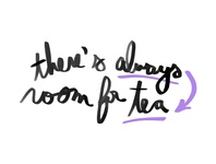 There's always room for tea