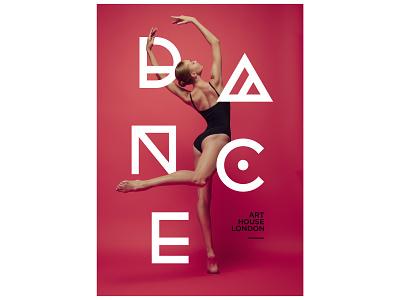 Ballet Poster • Art House London dance illustration type art art typedesign flyer design direction graphicdesign composition poster poster design branding art direction typography design