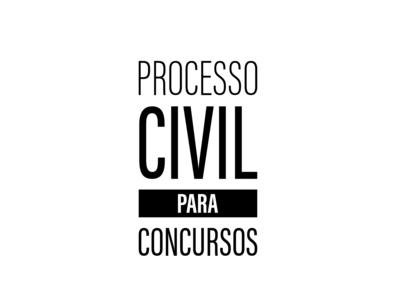 PROCESSO CIVIL PARA CONCURSOS