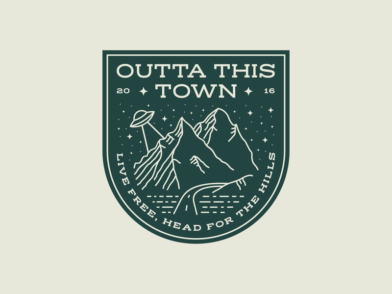 Outta This Town Live Free Badge ⛰️🛸✨