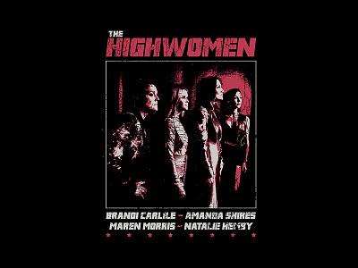 Highwomen - Show Poster apparel design merch design merchandise music country music fashion apparel merch bandmerch country highwomen
