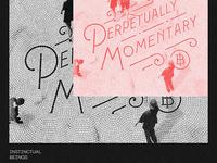 Perpetually Momentary