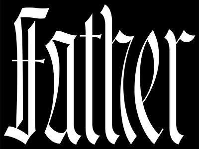 Father lettering glyphs type blackletter typography