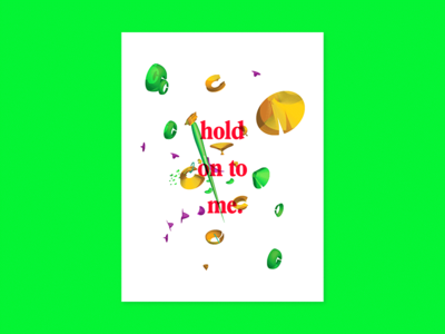 Poster Series (1/3) — Hold On To Me