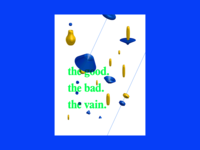 Poster Series (2/3) — The Good. The Bad. The Vain.