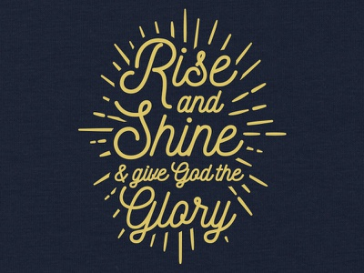 Rise & Shine religious faith christian t-shirt apparel