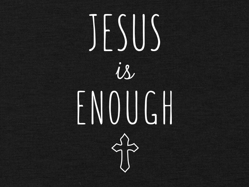 Jesus is Enough by Jared Duba on Dribbble