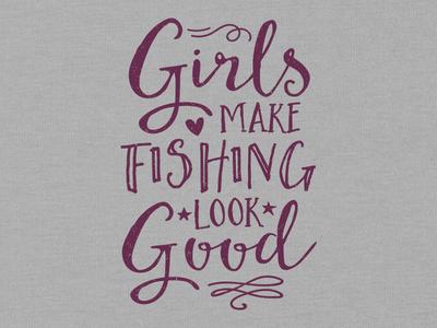 Girls Make Fishing Look Good t-shirt fishing apparel
