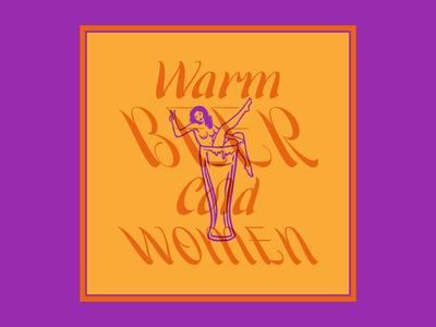 Warm Beer Cold Women