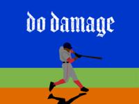 Do damage.