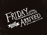 T.G.I.F. (Friday has arrived)
