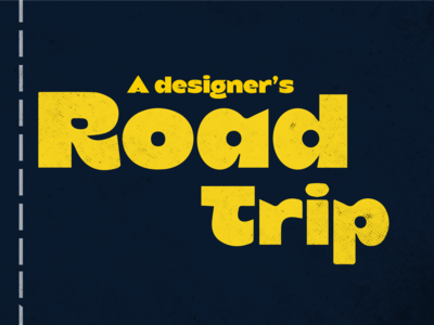 A Designer's Road Trip typography concept