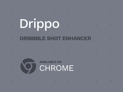 Drippo : Dribbble Shot Enhancer extension chrome screenshake drippo enhancer shots dribbble