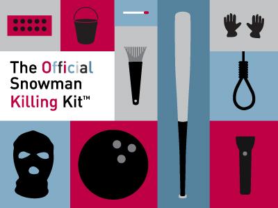 The Offical Snowman Killing Kit™