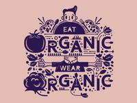 Eat Organic.  Wear Organic