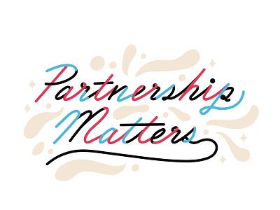 Partnership Matters matters partnership illustration icon line splash typeography handlettering
