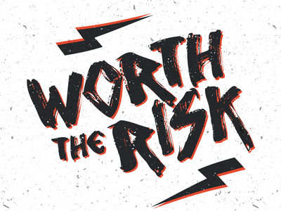Worth The Risk // For This Week's Sermon