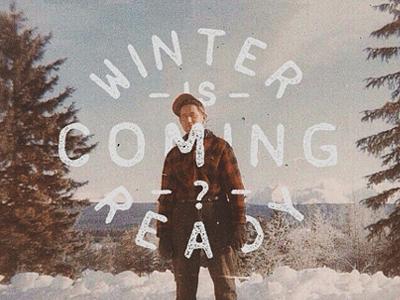 Winter is coming winter stark