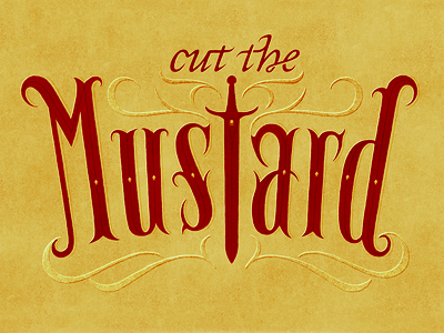 Cut the Mustard typography swashes sword mustard texture lettering hand-drawn phraseology simon ålander coffee made me do it