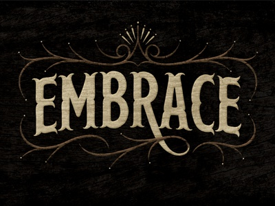 Embrace typography hand-drawn lettering embrace wooden texture phrase the phraseology project simon ålander coffee made me do it