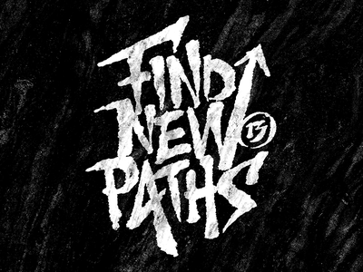 Find new paths typography lettering hand-drawn brush resolution 2013 to resolve project simon alander coffee made me do it