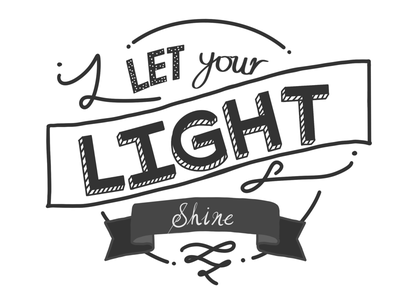 Let your light shine typography