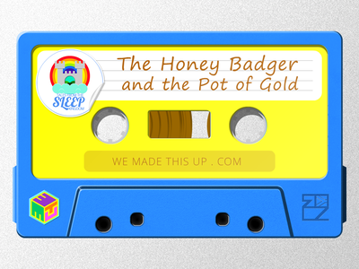 Sleep Kingdom The Honey Badger And The Pot Of Gold Cassette youtube thumbnail story telling soundcloud illustration cape town