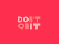 Don't Quit, Do It typography design branding type