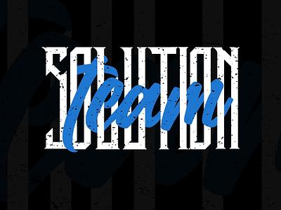 SOLUTION TEAM GRUNGE LETTERING typography grunge lettering design