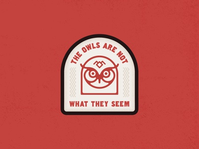 The Owls Are Not What They Seem Badge patch design badge design owl logo owl icon owl david lynch laura palmer twin peaks logo vector illustration typography design graphic design