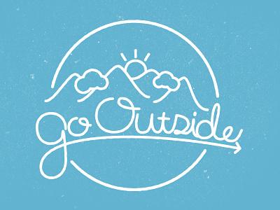 Go Outside lettering typography handlettering