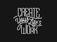 Create Your Life's Work