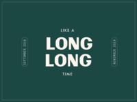 Like a Long Long Time