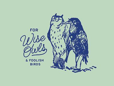 Wise Owls and Foolish Birds identity vintage restaurant logo drawing tshirt lettering illustration design