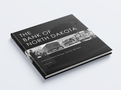 The Bank of North Dakota - The First 100 Years Book