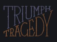 Triumph/Tragedy