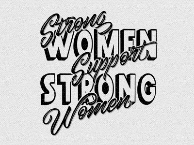 Strong Women Support Strong Women procreate hand drawn type woman strong women empowerment womens day women typography lettering