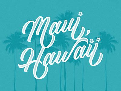 Maui, Hawaii custom lettering ocean island hawaii maui travel hand drawn type lettering typography hand lettering