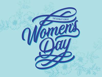International Women's Day custom lettering illustration hand type flowers blue inspired womens history month women empowerment womens day hand drawn type lettering