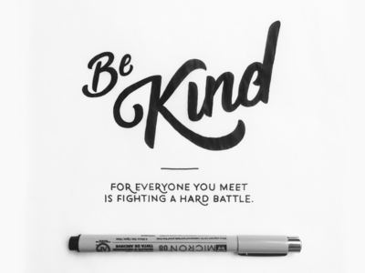 Be Kind Quote custom lettering hand type hand drawn type calligraphy sketchbook drawing sketch quote lettering typography type