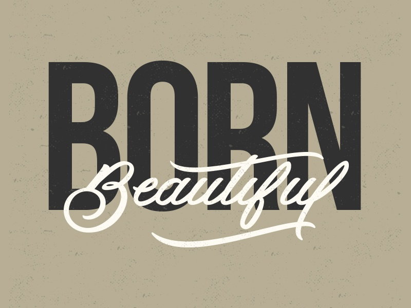 Born Beautiful pretty beauty drawing sketch coffee script born custom type lettering hand drawn type type beautiful