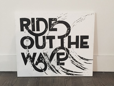 Ride Out The Wave Painting canvas wave fine art painting type hand drawn lettering hand drawn type typography