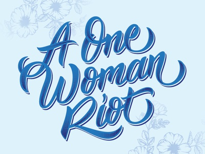 A One Woman Riot quote woman empowerment typography halftone texture hand drawn type handtype lettering type