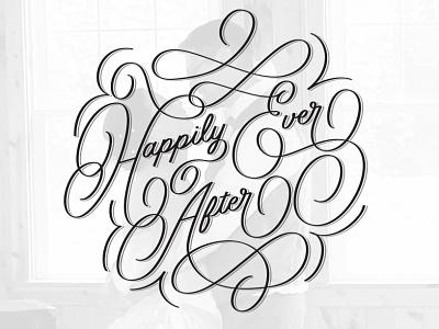 Happily Ever After lettering art wedding love celebration type custom lettering hand lettering hand type hand drawn type typography lettering