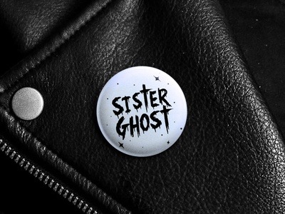 Sister Ghost Badge design badge merch design logo merchandise branding rock belfast northern ireland