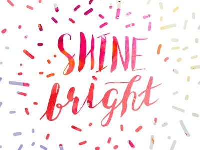 Shine Bright bright fun hand written type watercolor